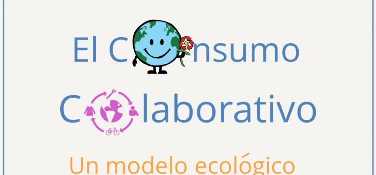 """Consumo Colaborativo como modelo ecológico : el """"come back"""" del sentido común"""